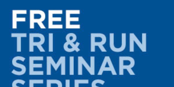FREE Tri & Run Seminar Series
